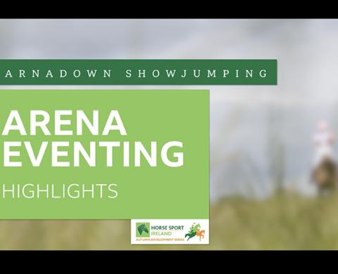 HSI Arena Eventing Highlights – Barnadown Showjumping