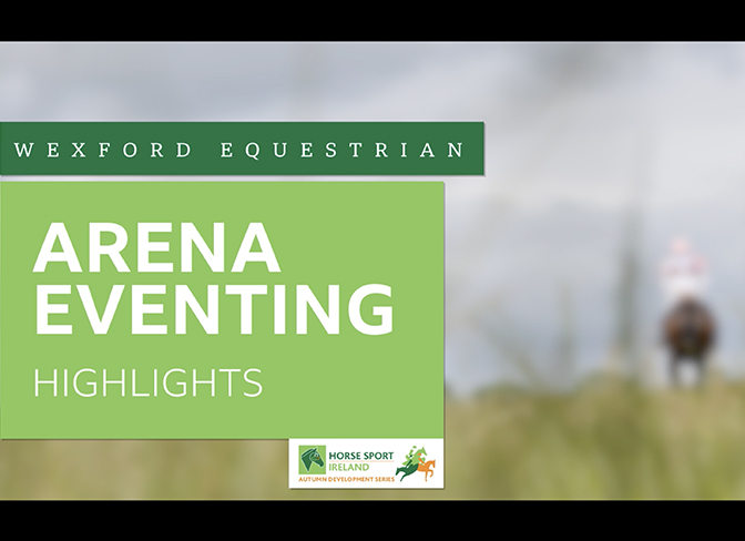 HSI Arena Eventing Highlights – Wexford EC